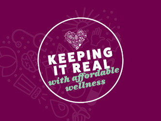 We'll always provide affordable choices that fit your budget and help you live better, healthier, and happier.