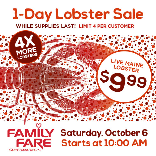 Lobster sale October 6 at Select Family Fare Supermarket stores!