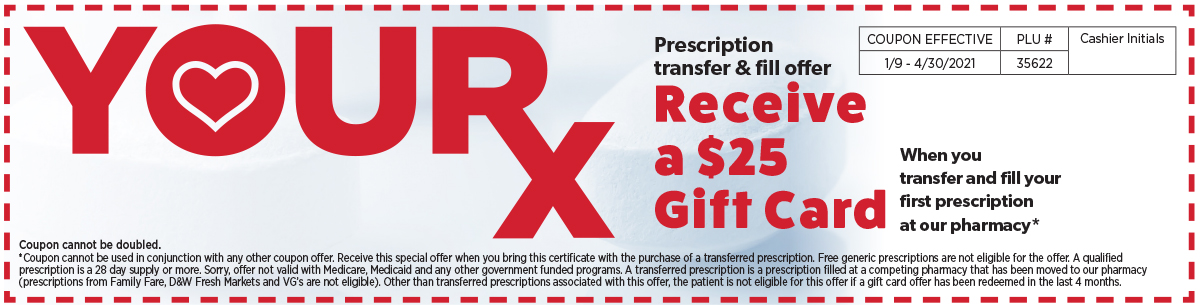 Receive a $25 gift card when you transfer your prescriptions.