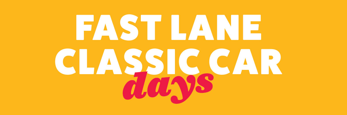Fast Lane Classic Car Days at Family Fare!