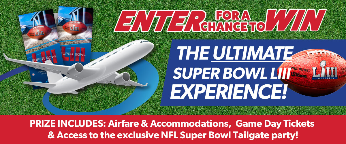Enter to win Airfare & Accommodations,  Game Day Tickets & Access to the exclusive NFL Super Bowl Tailgate party!