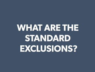 What are the Standard Exclusions?