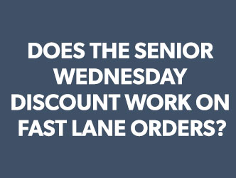 Does the Senior Wednesday Discount work on Fast Lane orders?